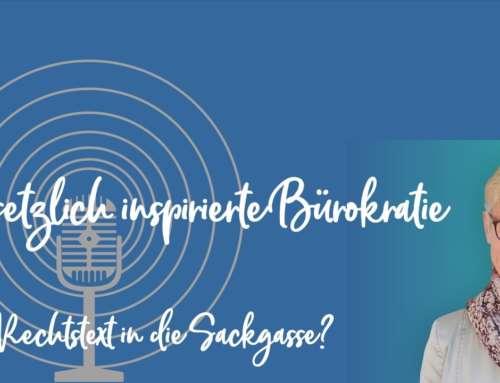 Podcast 16: Gesetzlich inspirierte Bürokratie – Vom Rechtstext in die Sackgasse?