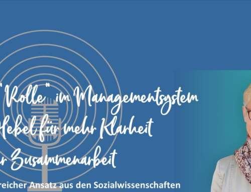 """Podcast 18: Die """"Rolle"""" im Managementsystem als Hebel für mehr Klarheit in der Zusammenarbeit"""