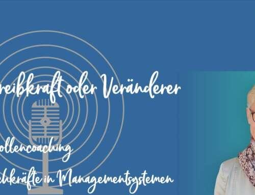 Podcast 21: Schreibkraft oder Veränderer – Ein Rollen-Coaching für Fachkräfte in Managementsystemen